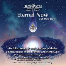 Eternal Now with Hemi Sync