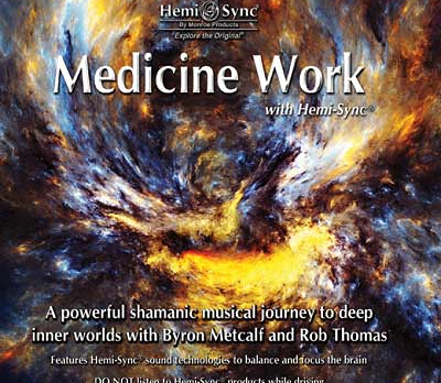 Medicine Work with Hemi-Sync
